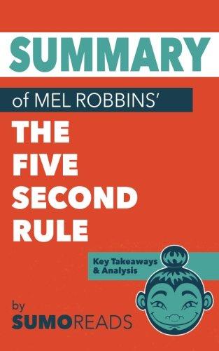 Summary of Mel Robbins' The Five Second Rule: Key Takeaways