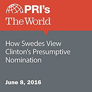 How Swedes View Clinton's Presumptive Nomination