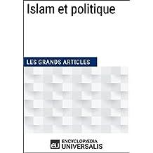 Islam et politique: (Les Grands Articles d'Universalis) (French Edition)