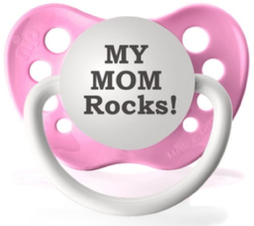 My Mom Rocks- Expression Pacifier
