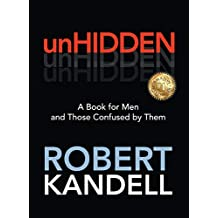 unHIDDEN: A Book For Men and Those Confused by Them