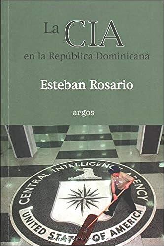 LA CIA EN LA REPÚBLICA DOMINICANA: Amazon.es: Rosario, Esteban: Libros