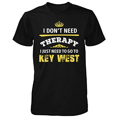 Don't Need Therapy Need To Go To Key West City. Cool Gift - Unisex Tshirt