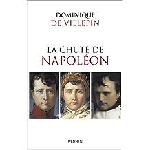 La chute de Napoléon (French Edition)