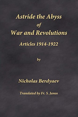 Astride the Abyss of War and Revolutions: Articles 1914-1922