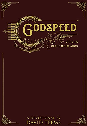 Godspeed: Voices of the Reformation by [Teems, David]