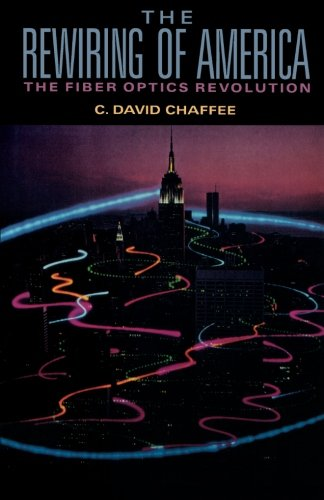 Download The Rewiring of America the Fiber Optics Revolution PDF