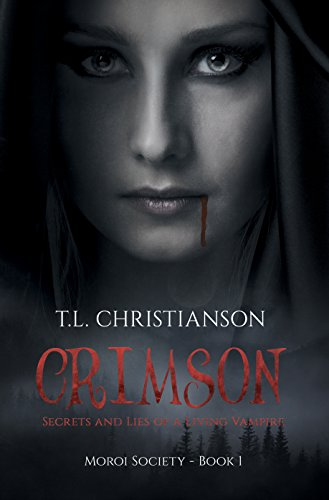 Crimson: Secrets and Lies of a Living Vampire (Moroi Society Book 1)