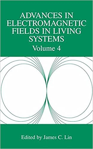 Advances in Electromagnetic Fields in Living Systems Volume 4