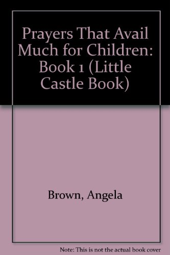 Prayers That Avail Much for Children: Book 1 (Little Castle Book)