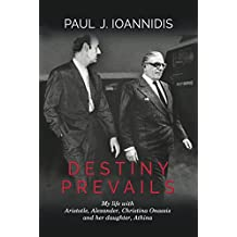 Destiny Prevails: My life with Aristotle, Alexander, Christina Onassis and her daughter, Athina