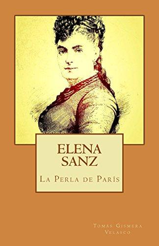 Descargar Libro Elena Sanz. La Perla De París Tomás Gismera Velasco