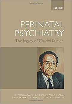 Perinatal Psychiatry: The legacy of Channi Kumar