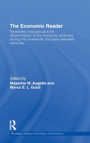 The Economic Reader: Textbooks, Manuals and the Dissemination of the Economic Sciences during the 19th and Early 20th Ce