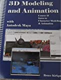 3D Modeling and Animation with Autodesk Maya - Course II, Kirkpatrick, Bruce, 1614140227