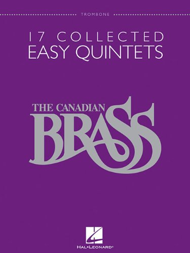Read Online 17 Collected Easy Quintets: Trombone (The Canadian Brass) PDF Text fb2 ebook