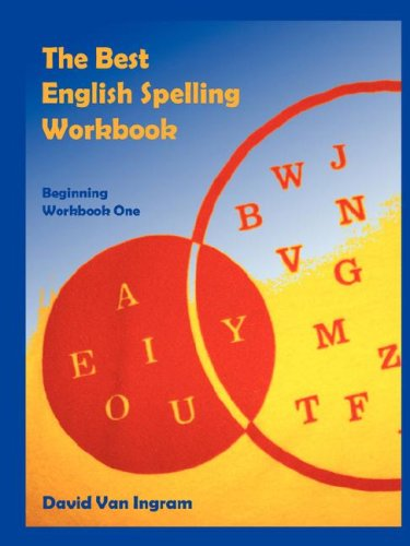 Download The Best English Spelling Workbook: Beginning Workbook One ebook