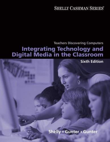 Teachers Discovering Computers: Integrating Technology and Digital Media in the Classroom (Available Titles Skills Assessment Manager (SAM) - Office 2007)