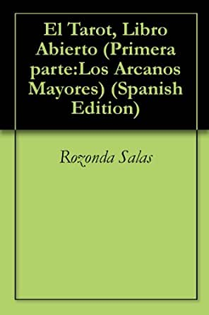 El Tarot, Libro Abierto (Primera parte:Los Arcanos Mayores