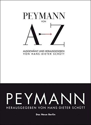 Peymann von A bis Z Taschenbuch – 10. Oktober 2008 Claus Peymann Hans-Dieter Schütt (Hsg) Das Neue Berlin 3360019504