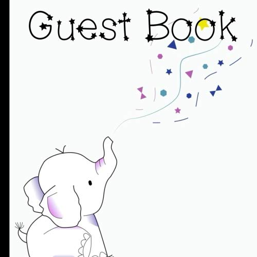 Guest Book: Elephant Guest Book Includes Gift Tracker and Picture Pages For a Lasting Memory Keepsake (Elephant Birthday Party Decorations,Elephant ... Elephant Party Supplies) (Volume 1) ()