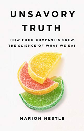 Pdf Politics Unsavory Truth: How Food Companies Skew the Science of What We Eat