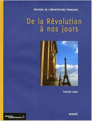 Télécharger en ligne Histoire de l'architecture française, tome 3 : De la Révolution à nos jours pdf