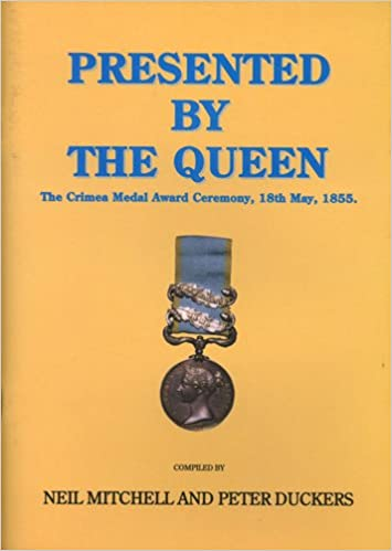 Download Presented by the Queen: The Crimea Medal Award Ceremony, 18th May 1855 PDF