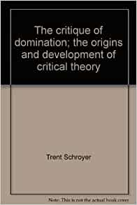 Are not Critique of domination suggest