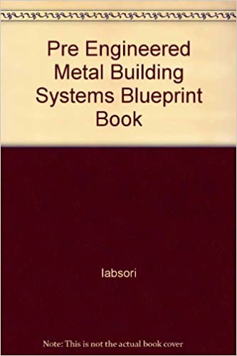 Pre engineered metal building systems blueprint book iabsori pre engineered metal building systems blueprint book iabsori amazon books malvernweather Images