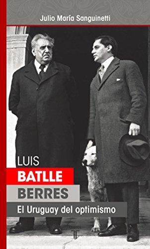 Descargar Libro Luis Batlle Berres: El Uruguay Del Optimismo Julio María Sanguinetti