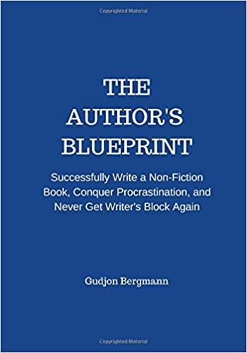 The authors blueprint successfully write a non fiction book the authors blueprint successfully write a non fiction book conquer procrastination and never get writers block again gudjon bergmann 9781479349098 malvernweather Gallery