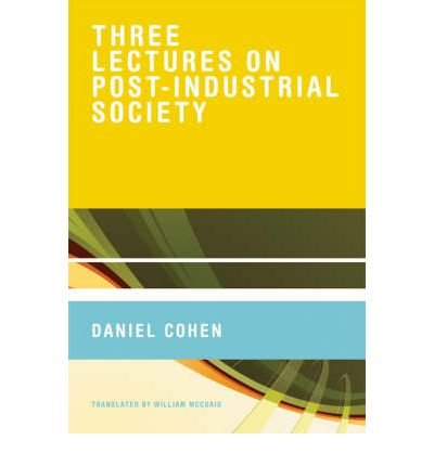 Read Online [(Three Lectures on Post-Industrial Society )] [Author: Daniel Cohen] [Nov-2008] ebook