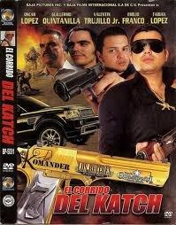 El Corrido Del Katch (Oscar Lopez, Guillermo Quintanilla, Valentin Trujillo,  Emilio Franco