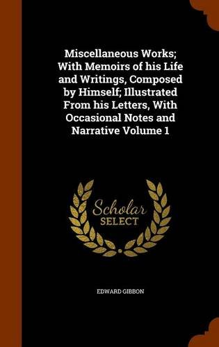 Download Miscellaneous Works; With Memoirs of his Life and Writings, Composed by Himself; Illustrated From his Letters, With Occasional Notes and Narrative Volume 1 ebook