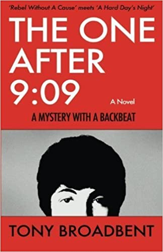 Book The One After 9:09: A Mystery With A Backbeat by Tony Broadbent (2015-07-03)