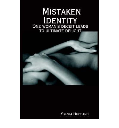Download [ Mistaken Identity [ MISTAKEN IDENTITY ] By Hubbard, Sylvia ( Author )Feb-01-2006 Paperback PDF