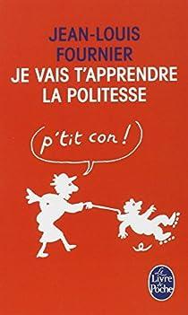 Je vais t'apprendre la politesse... par Fournier