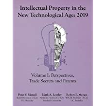 Intellectual Property in the New Technological Age 2019: Vol I Perspectives, Trade Secrets and Patents
