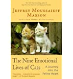 By Jeffrey Moussaieff Masson ( Author ) [ Nine Emotional Lives of Cats: A Journey Into the Feline Heart By Jun-2004 Paperback