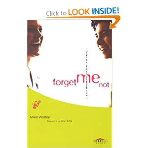 Forget Me Not: A Youth Devotional on Love and Dating (Red Hill Devos) Mike Worley