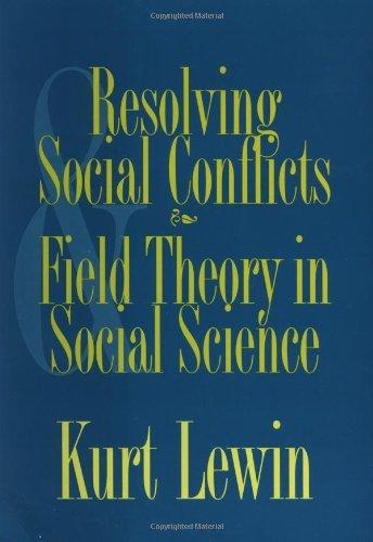 By Kurt Lewin - Resolving Social Conflicts and Field Theory in Social Science: 1st (first) Edition