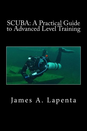 SCUBA: A Practical Guide to Advanced Level Training, Vol. 2