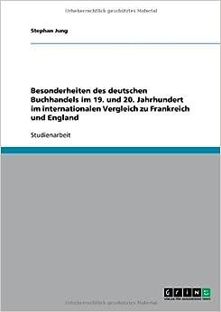 Book Besonderheiten des deutschen Buchhandels im 19. und 20. Jahrhundert im internationalen Vergleich zu Frankreich und England