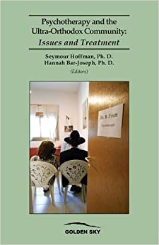 Book Psychotherapy and the Ultra-Orthodox Community: Issues and Treatment