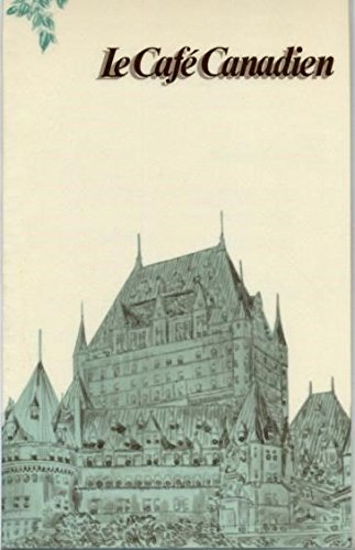 (Le Cafe Canadien Menu Chateau Frontenac Hotel Canadian Pacific Hotel 1989)