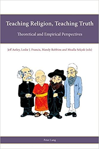 Book Teaching Religion, Teaching Truth: Theoretical and Empirical Perspectives (Religion, Education and Values)