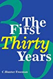 The First 30 Years, Charles Freeman, 0595213693