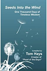 Seeds Into the Wind: One Thousand Days of Timeless Wisdom Paperback