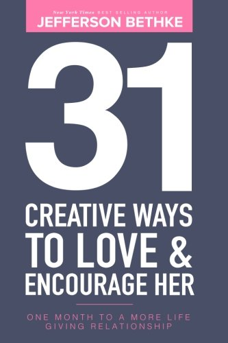 31-Creative-Ways-To-Love-Encourage-Her-One-Month-To-a-More-Life-Giving-Relationship-31-Day-Challenge-Volume-1